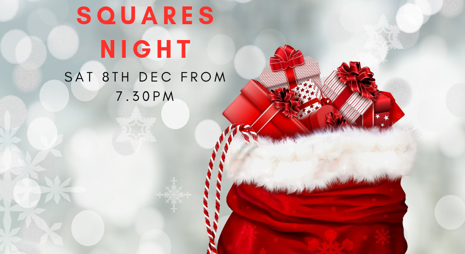 Christmas Squares Night - Sat 8th December 2018 - Norbreck
